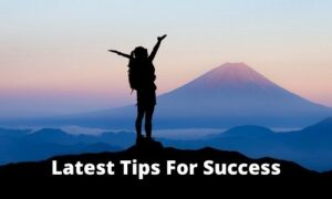 Latest Tips For Success