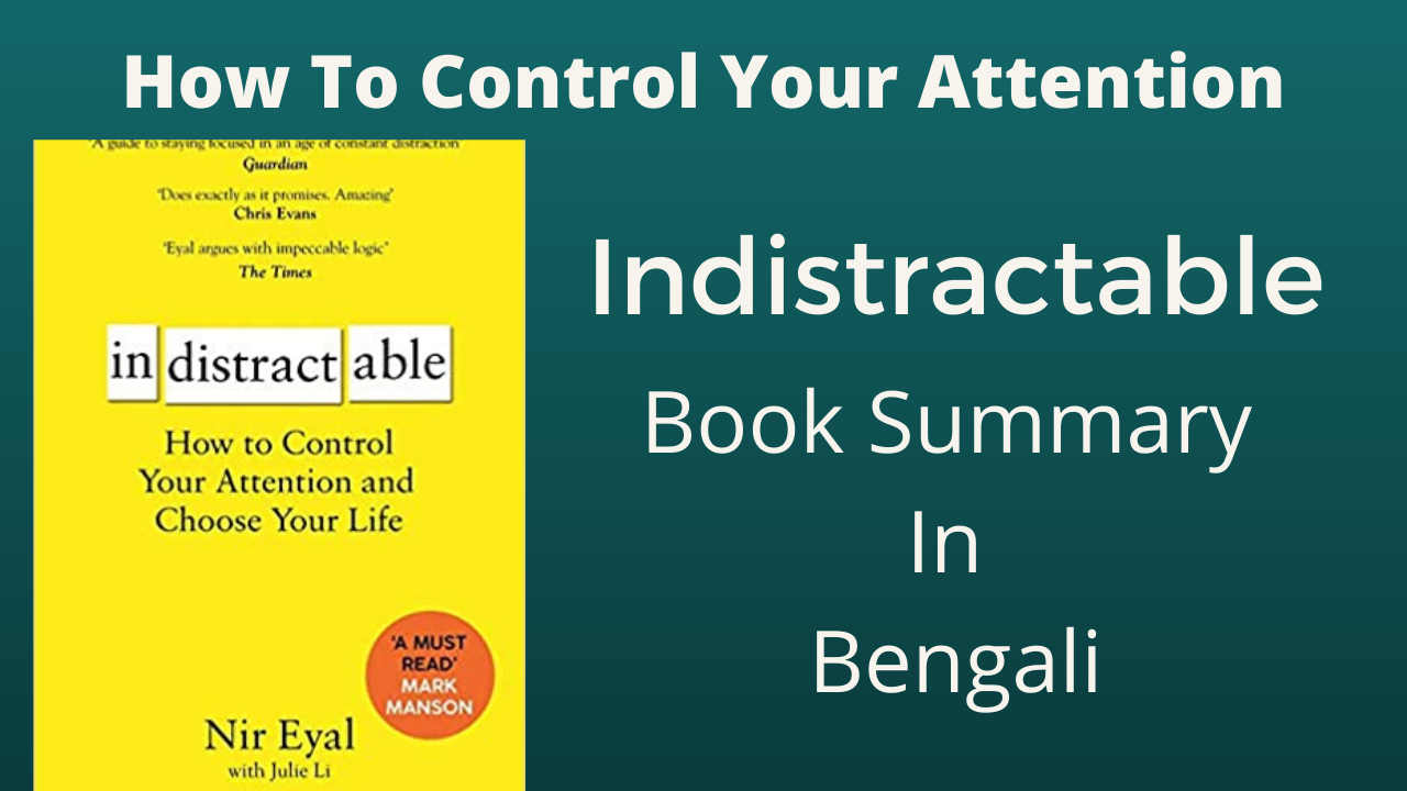 Read more about the article How To Control Your Attention – Indistractable Book Summary