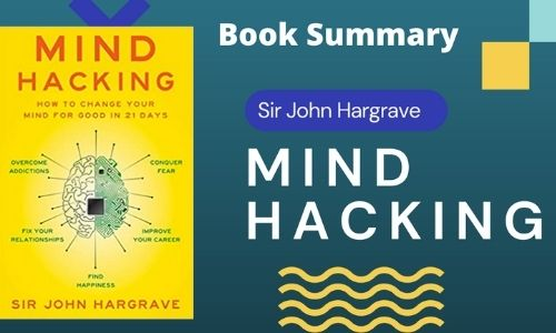 Read more about the article Mind Hacking By John Hargrave Book Summary