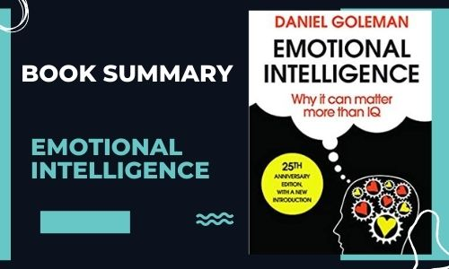 Read more about the article Emotional Intelligence By Daniel Goleman  –  Book Summary
